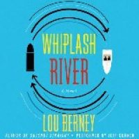 Book Review: Whiplash River by Lou Berney
