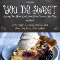 Giveaway: You Be Sweet by Patsy Caldwell & Amy Lyles Wilson