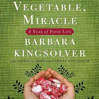 Book Review: Animal, Vegetable, Miracle by Barbara Kingsolver