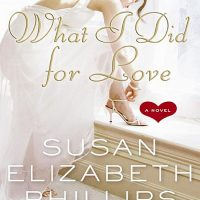 Weekend Romance: What I Did For Love by Susan Elizabeth Phillips