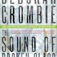 Review: The Sound of Broken Glass by Deborah Crombie