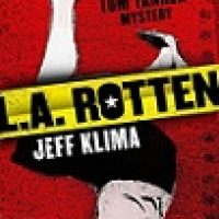 "Jeff Klima's ""L.A. Rotten"" Twists the Crime Mystery Genre; Review & Giveaway"