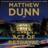 Review & Giveaway: Act of Betrayal by Matthew Dunn